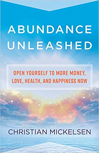 learn how to manifest with: Abundance Unleashed: Open Yourself to More Money, Love, Health, and Happiness Now
