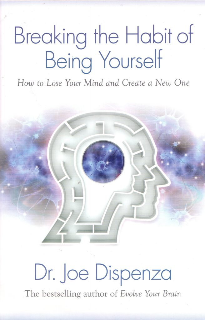 learn how to manifest with: Breaking The Habit of Being Yourself: How to Lose Your Mind and Create a New One