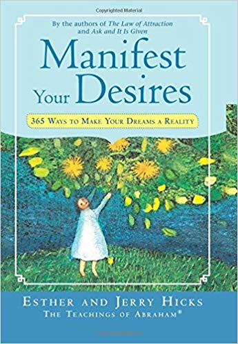 Learn how to manifest with: Manifest Your Desires: 365 Ways to Make Your Dreams a Reality