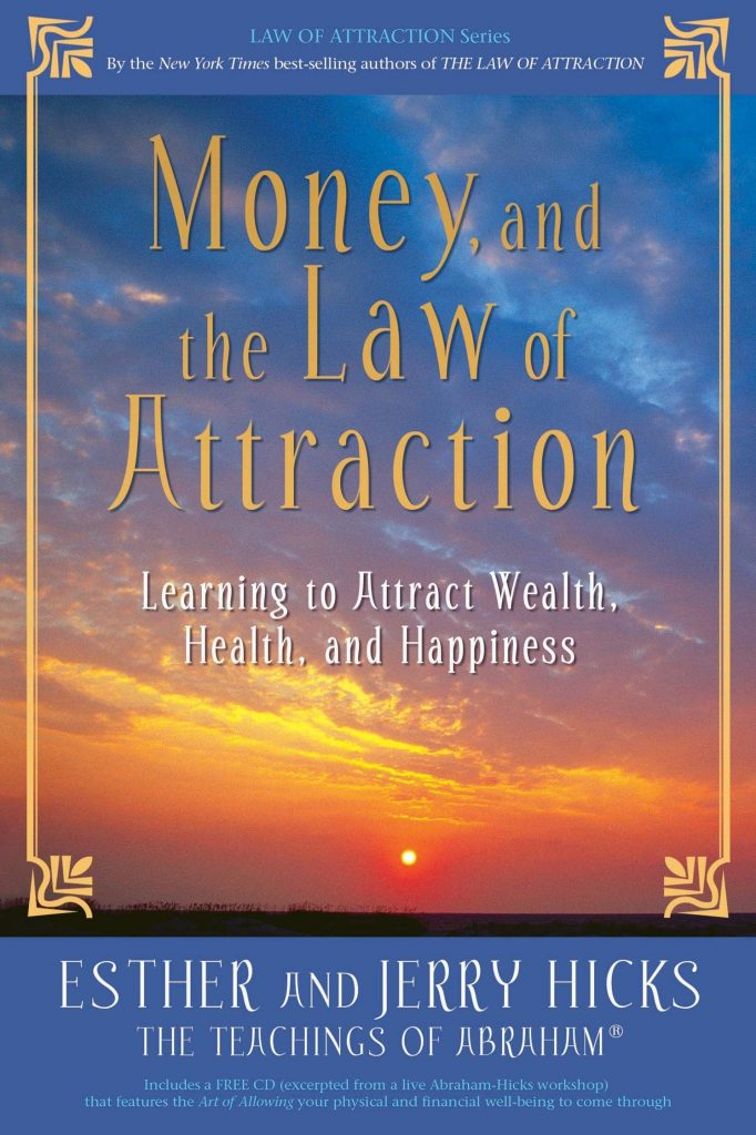 Learn how to manifest with: Money, and the Law of Attraction: Learning to Attract Wealth, Health, and Happiness