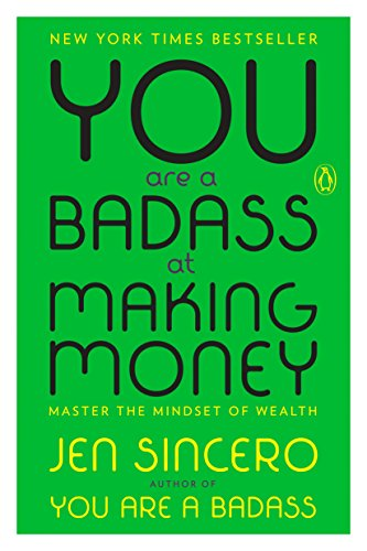 Learn how to manifest with: You Are a Badass at Making Money: Master the Mindset of Wealth